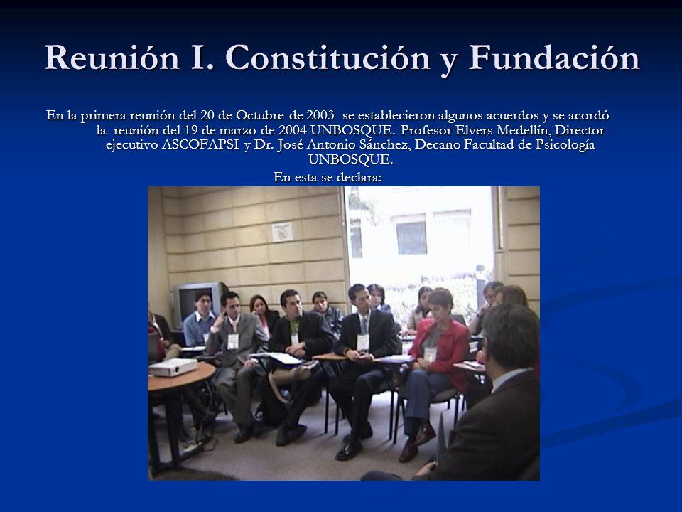 Reunión I. Constitución y Fundación En la primera reunión del 20 de Octubre de 2003 se establecieron algunos acuerdos y se acordó la reunión del 19 de