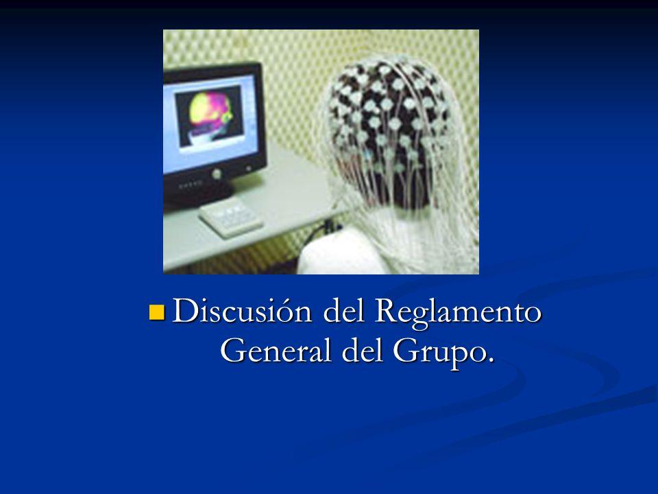 Discusión del Reglamento General del Grupo. Discusión del Reglamento General del Grupo.