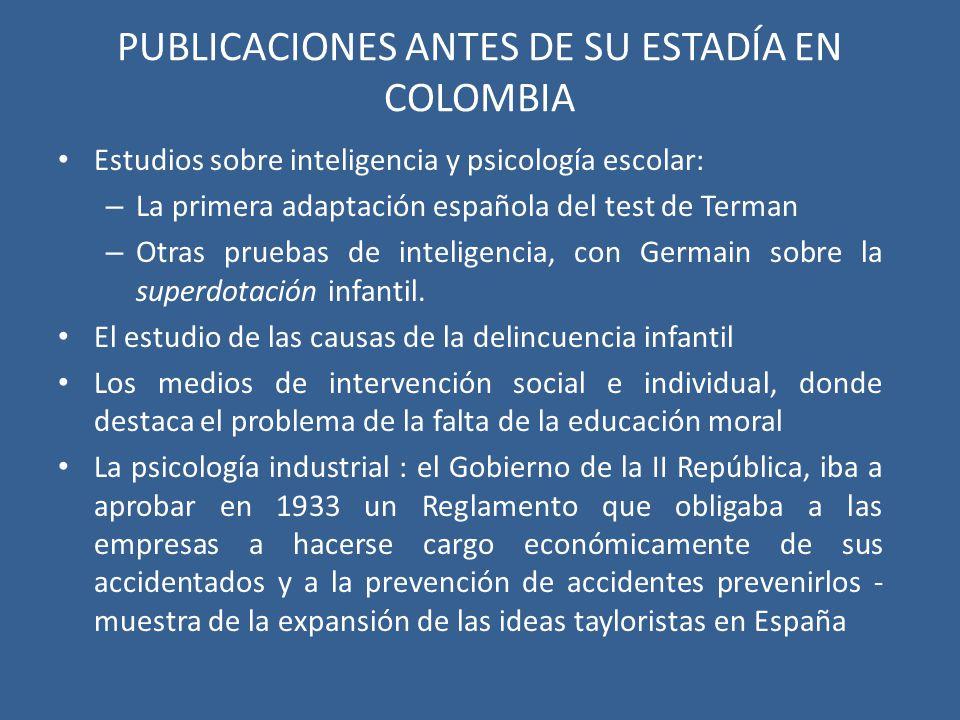 PUBLICACIONES ANTES DE SU ESTADÍA EN COLOMBIA Estudios sobre inteligencia y psicología escolar: – La primera adaptación española del test de Terman –