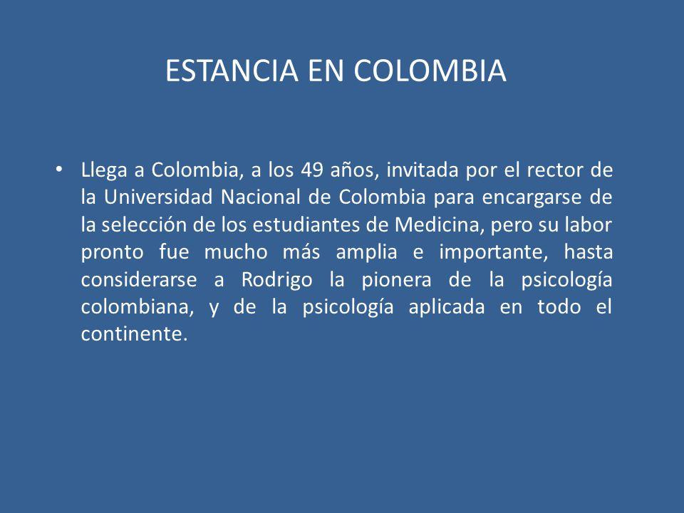 ESTANCIA EN COLOMBIA Llega a Colombia, a los 49 años, invitada por el rector de la Universidad Nacional de Colombia para encargarse de la selección de