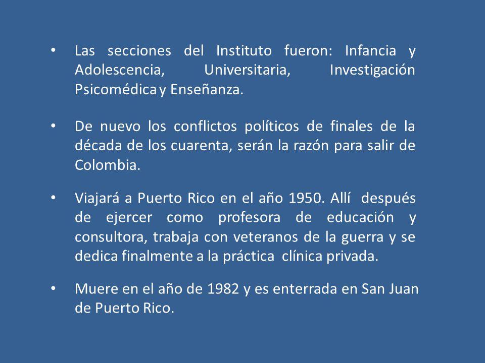 Las secciones del Instituto fueron: Infancia y Adolescencia, Universitaria, Investigación Psicomédica y Enseñanza. De nuevo los conflictos políticos d
