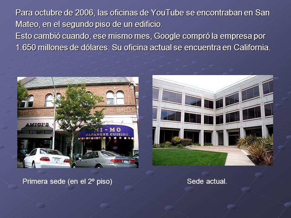 Para octubre de 2006, las oficinas de YouTube se encontraban en San Mateo, en el segundo piso de un edificio. Esto cambió cuando, ese mismo mes, Googl