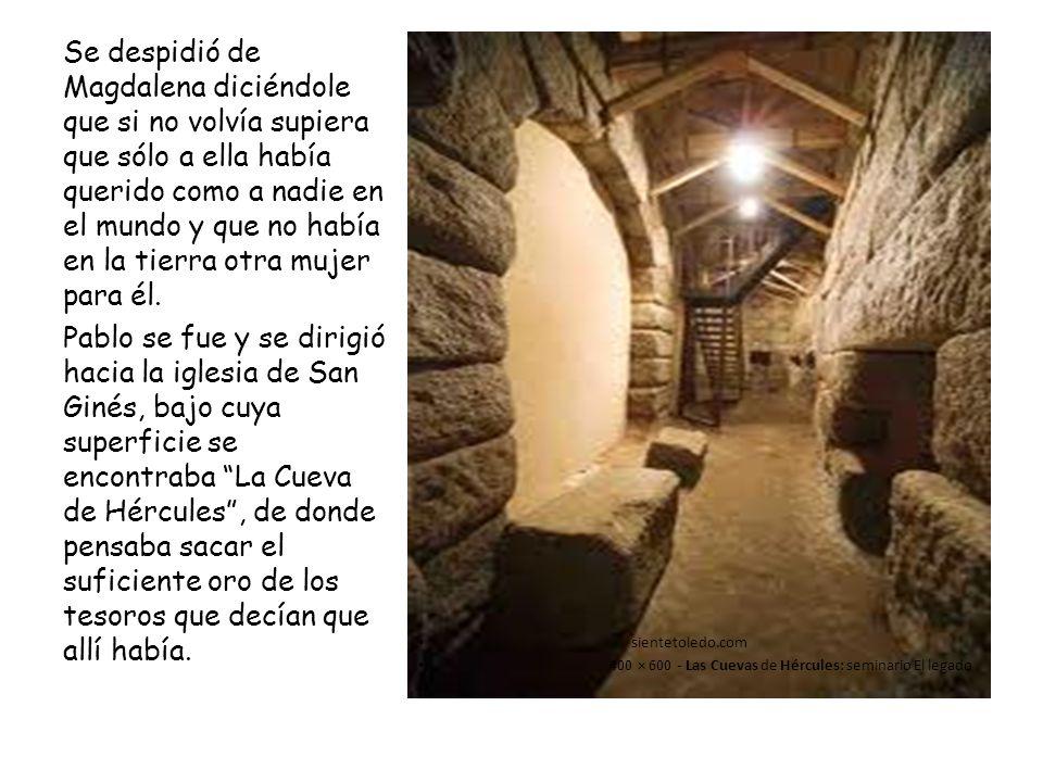 sientetoledo.com 400 × 600 - Las Cuevas de Hércules: seminario El legado Se despidió de Magdalena diciéndole que si no volvía supiera que sólo a ella