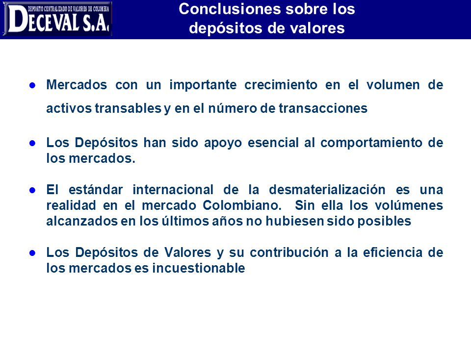 Conclusiones sobre los depósitos de valores l Mercados con un importante crecimiento en el volumen de activos transables y en el número de transaccion