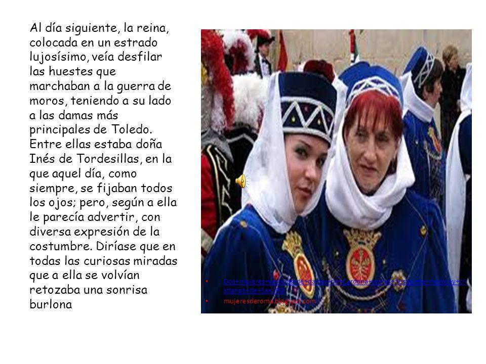 Dos+mujeres+vestidas+de+damas+de+Cardona+en+las+fiestas+de+moros+y+cri stianos+de+Sax.JPG Dos+mujeres+vestidas+de+damas+de+Cardona+en+las+fiestas+de+moros+y+cri stianos+de+Sax.JPG mujeresderoma.blogspot.com Al día siguiente, la reina, colocada en un estrado lujosísimo, veía desfilar las huestes que marchaban a la guerra de moros, teniendo a su lado a las damas más principales de Toledo.
