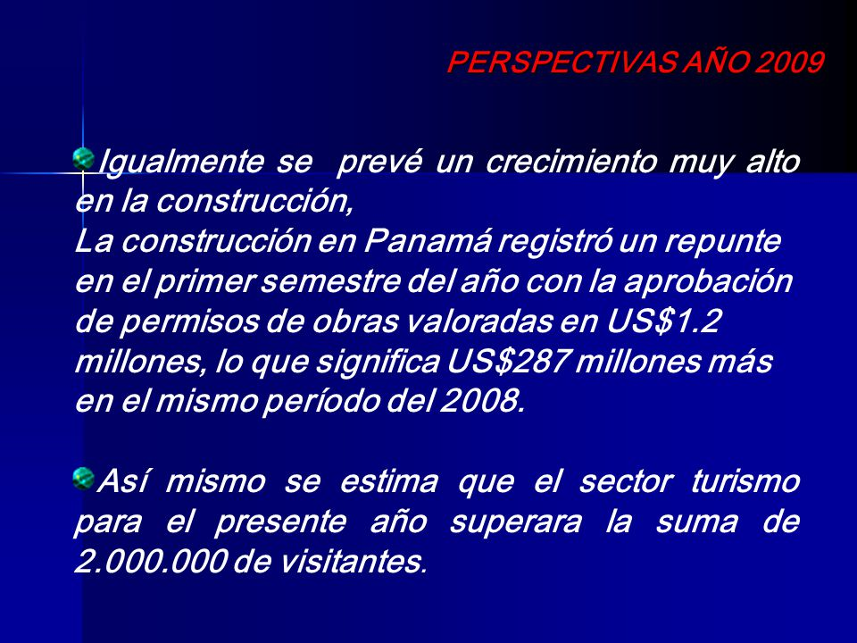 Igualmente se prevé un crecimiento muy alto en la construcción, La construcción en Panamá registró un repunte en el primer semestre del año con la apr