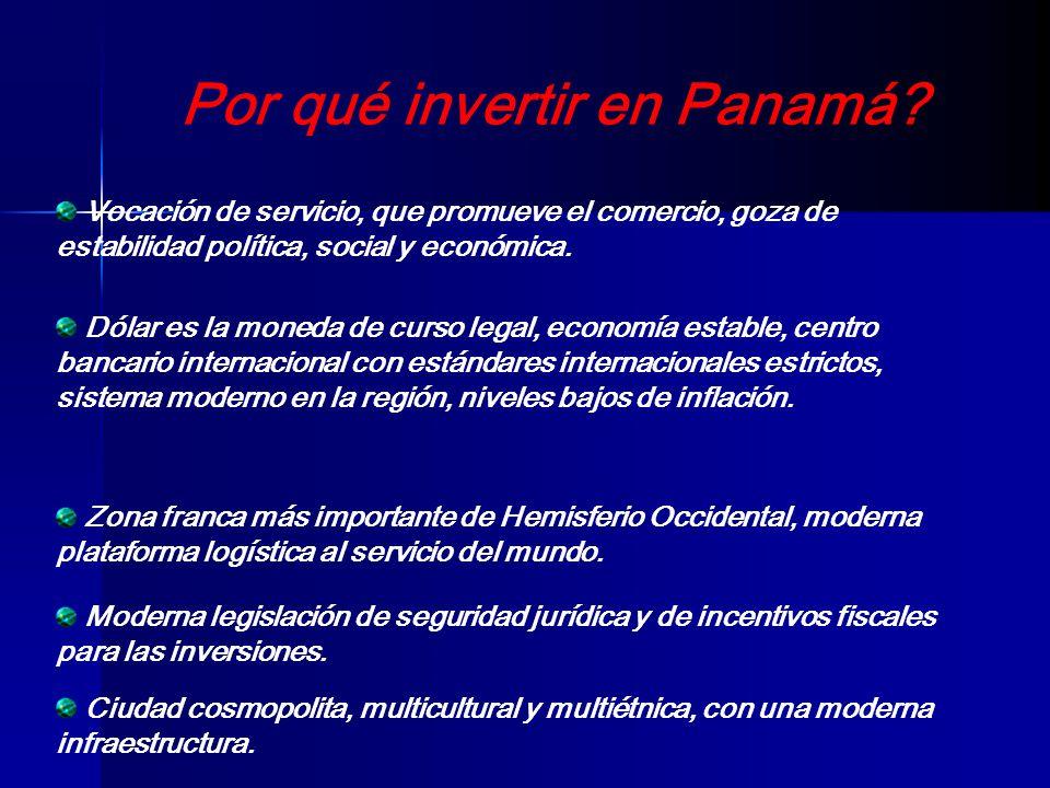 Por qué invertir en Panamá? Ciudad cosmopolita, multicultural y multiétnica, con una moderna infraestructura. Zona franca más importante de Hemisferio
