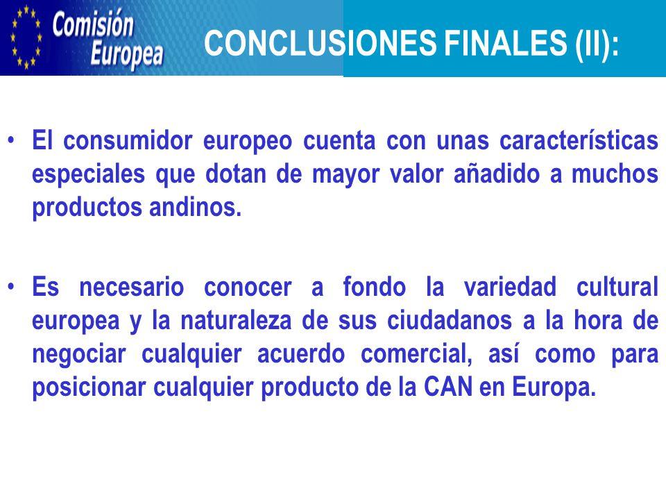 CONCLUSIONES FINALES (II): El consumidor europeo cuenta con unas características especiales que dotan de mayor valor añadido a muchos productos andinos.