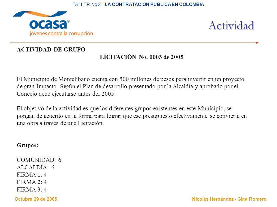 TALLER No 2 LA CONTRATACIÓN PÚBLICA EN COLOMBIA Nicolás Hernández - Gina Romero Actividad ACTIVIDAD DE GRUPO LICITACIÓN No.