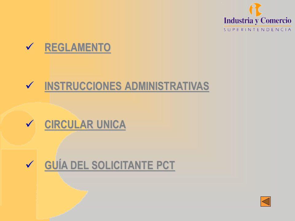 REGLAMENTO REGLAMENTO REGLAMENTO INSTRUCCIONES ADMINISTRATIVAS INSTRUCCIONES ADMINISTRATIVAS INSTRUCCIONES ADMINISTRATIVAS INSTRUCCIONES ADMINISTRATIVAS CIRCULAR UNICA CIRCULAR UNICA CIRCULAR UNICA CIRCULAR UNICA GUÍA DEL SOLICITANTE PCT GUÍA DEL SOLICITANTE PCT GUÍA DEL SOLICITANTE PCT GUÍA DEL SOLICITANTE PCT