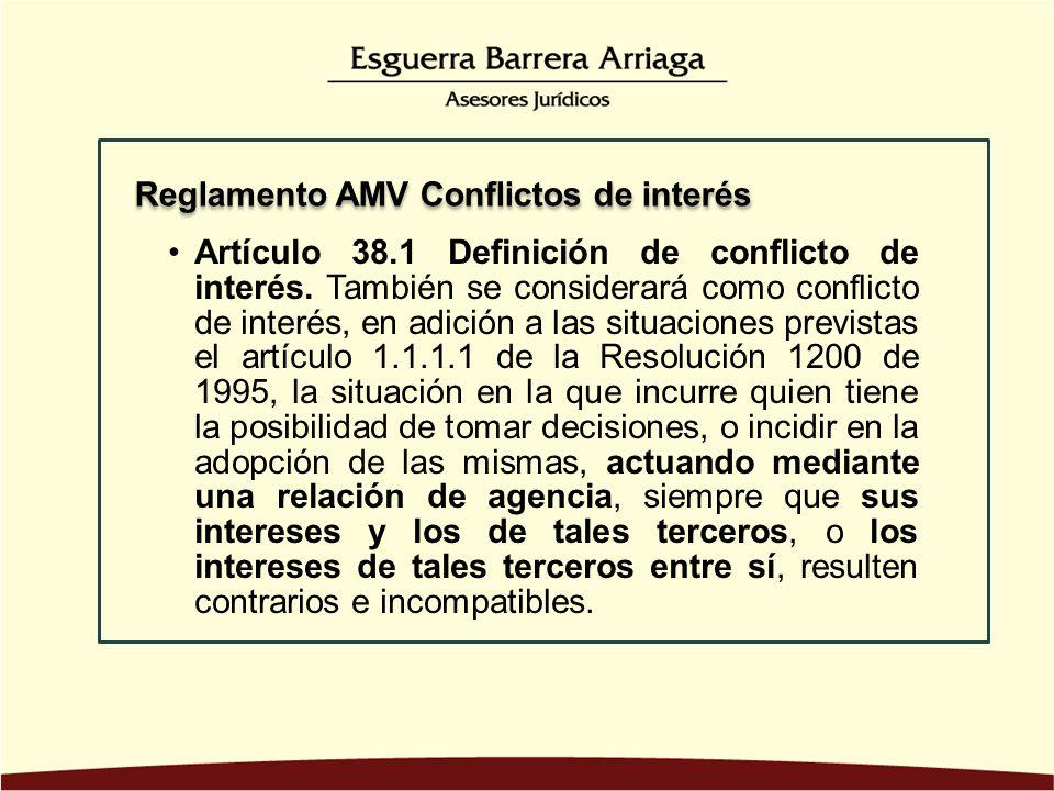 Artículo 38.1 Definición de conflicto de interés. También se considerará como conflicto de interés, en adición a las situaciones previstas el artículo