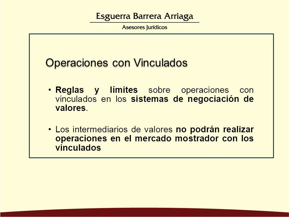 Reglas y límites sobre operaciones con vinculados en los sistemas de negociación de valores. Los intermediarios de valores no podrán realizar operacio