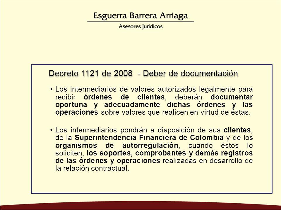 Los intermediarios de valores autorizados legalmente para recibir órdenes de clientes, deberán documentar oportuna y adecuadamente dichas órdenes y la