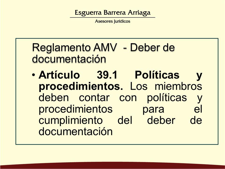 Artículo 39.1 Políticas y procedimientos. Los miembros deben contar con políticas y procedimientos para el cumplimiento del deber de documentación Reg