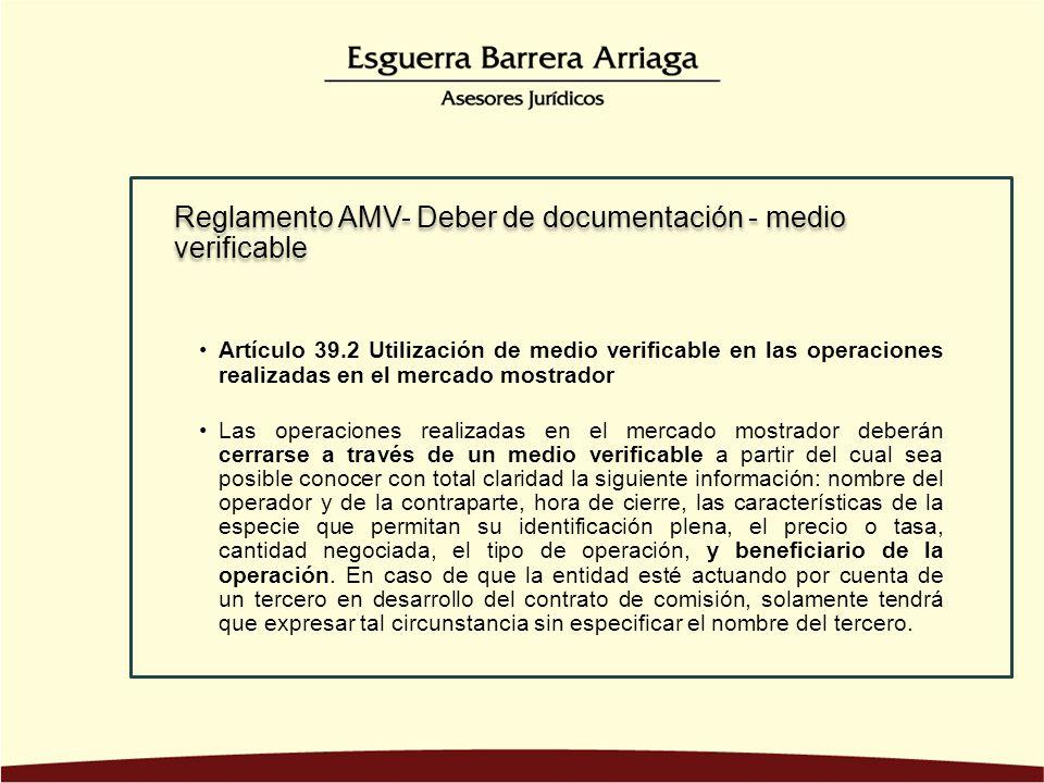 Artículo 39.2 Utilización de medio verificable en las operaciones realizadas en el mercado mostrador Las operaciones realizadas en el mercado mostrado