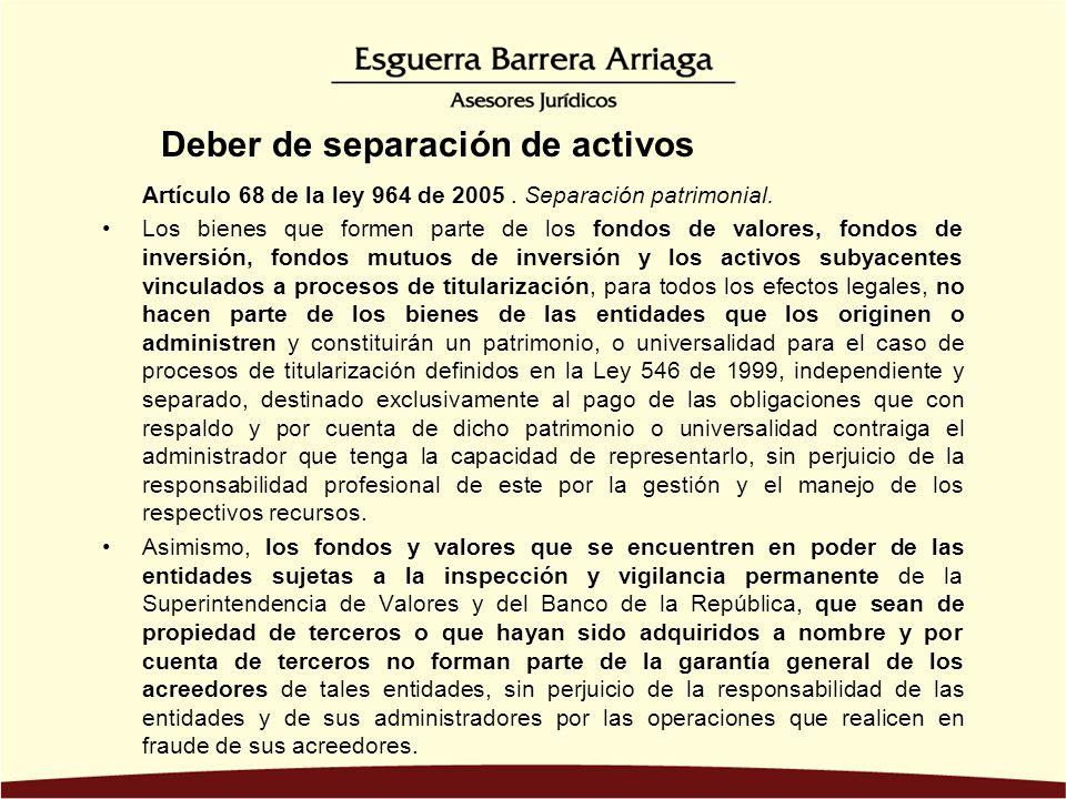 Artículo 68 de la ley 964 de 2005. Separación patrimonial. Los bienes que formen parte de los fondos de valores, fondos de inversión, fondos mutuos de