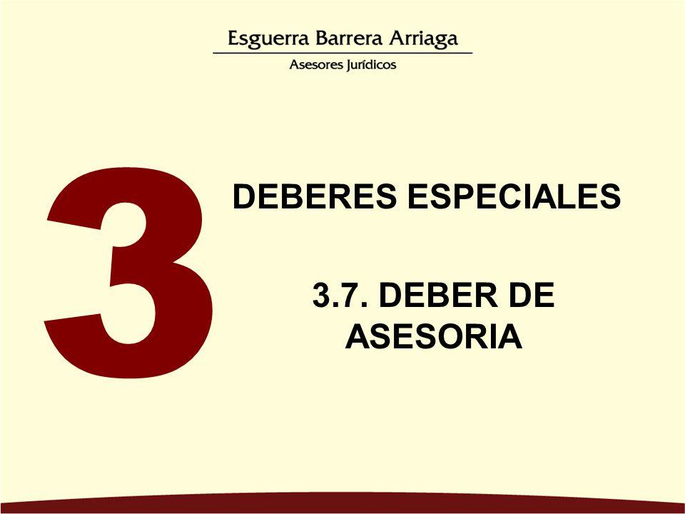 DEBERES ESPECIALES 3.7. DEBER DE ASESORIA 3