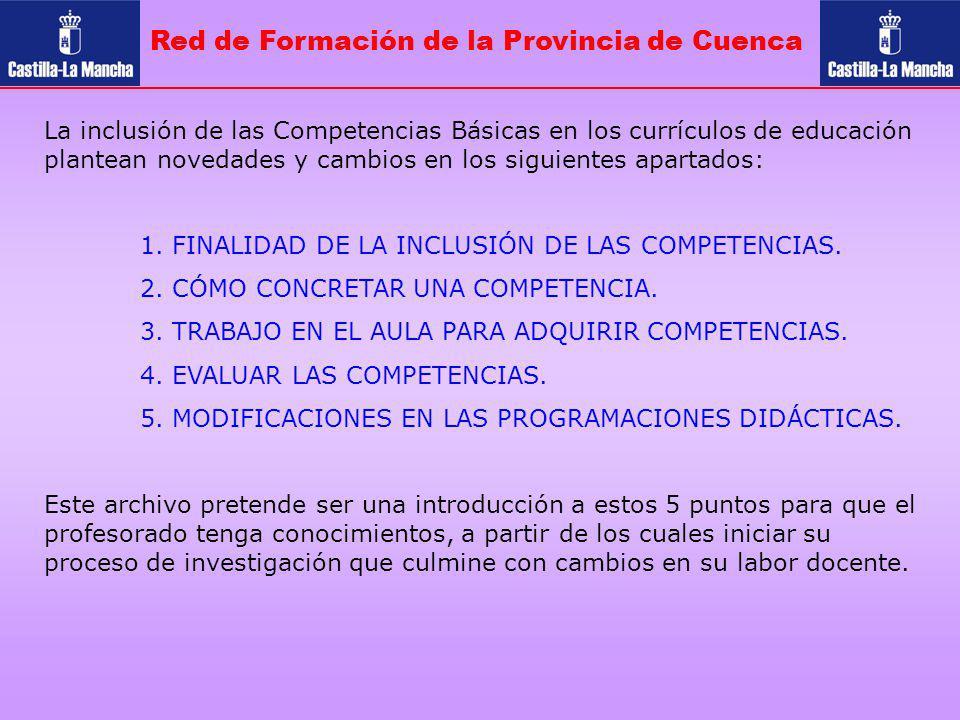 Red de Formación de la Provincia de Cuenca La inclusión de las Competencias Básicas en los currículos de educación plantean novedades y cambios en los