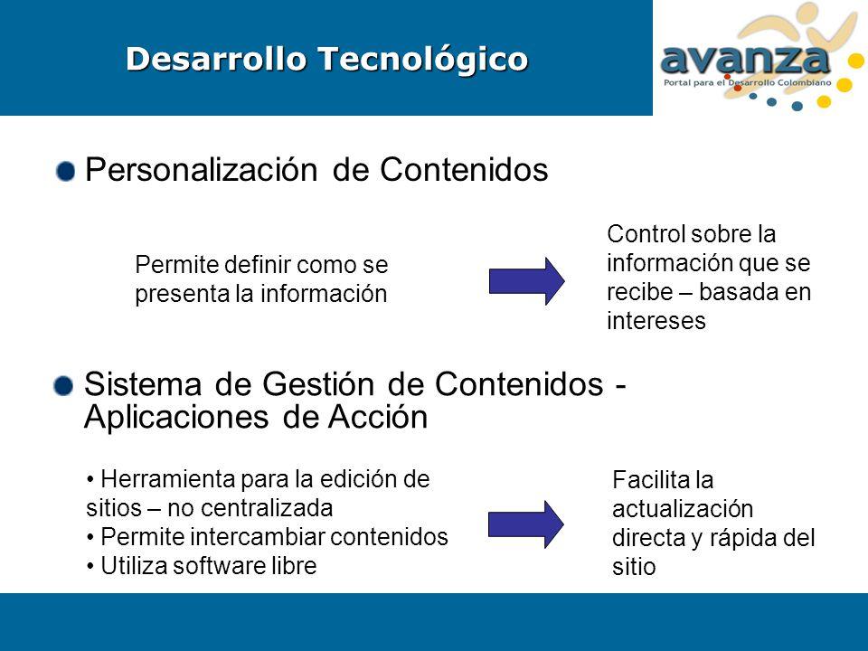 Personalización de Contenidos Permite definir como se presenta la información Control sobre la información que se recibe – basada en intereses Sistema