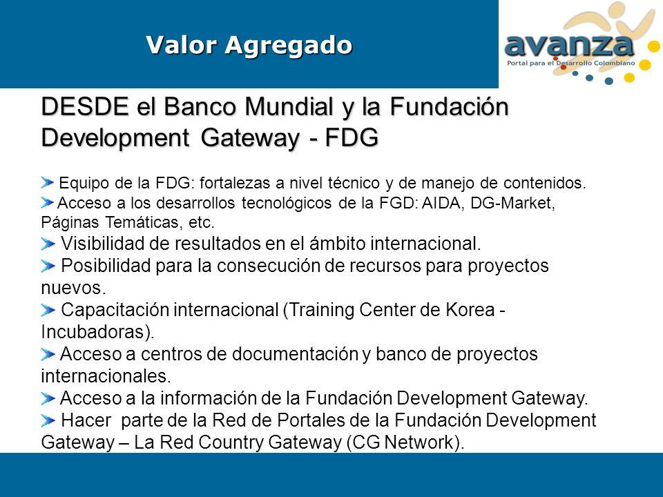 DESDE el Banco Mundial y la Fundación Development Gateway - FDG Equipo de la FDG: fortalezas a nivel técnico y de manejo de contenidos. Acceso a los d