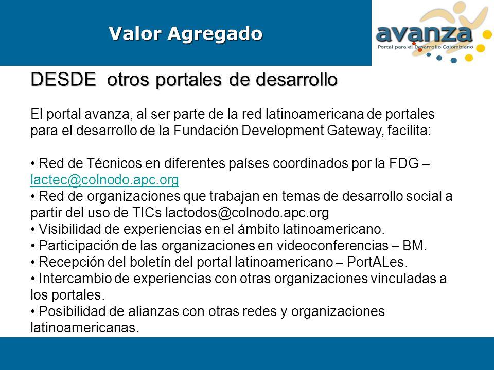 DESDE otros portales de desarrollo El portal avanza, al ser parte de la red latinoamericana de portales para el desarrollo de la Fundación Development
