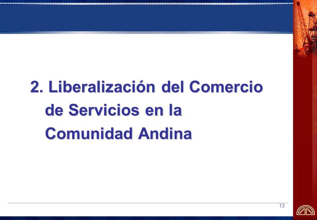 13 2. Liberalización del Comercio de Servicios en la Comunidad Andina