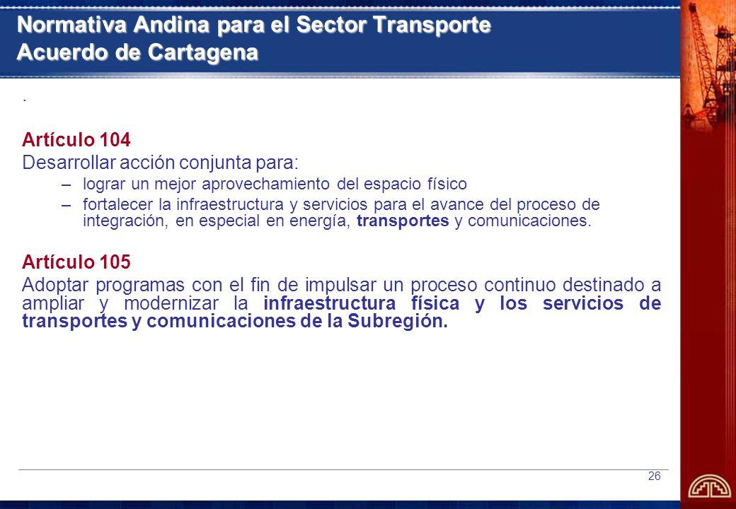 26 Normativa Andina para el Sector Transporte Acuerdo de Cartagena.