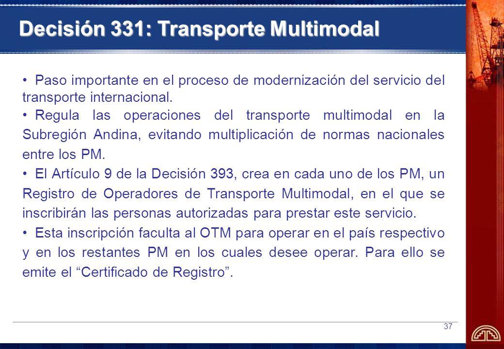 37 Paso importante en el proceso de modernización del servicio del transporte internacional.