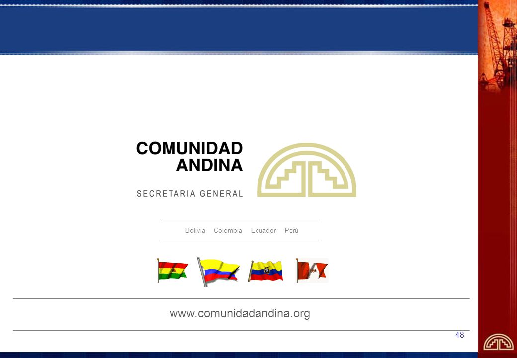 48 www.comunidadandina.org Bolivia Colombia Ecuador Perú