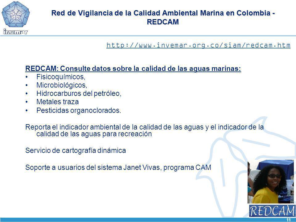 11 Red de Vigilancia de la Calidad Ambiental Marina en Colombia - REDCAM REDCAM: Consulte datos sobre la calidad de las aguas marinas: Fisicoquímicos,