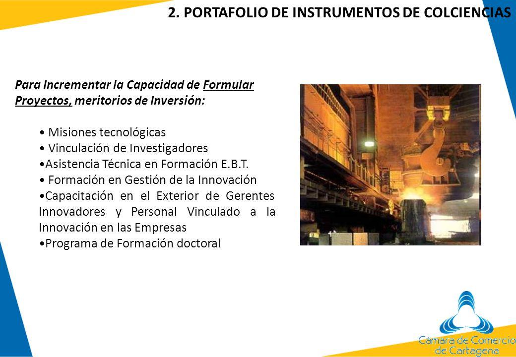 Para Incrementar la Capacidad de Formular Proyectos, meritorios de Inversión: Misiones tecnológicas Vinculación de Investigadores Asistencia Técnica e