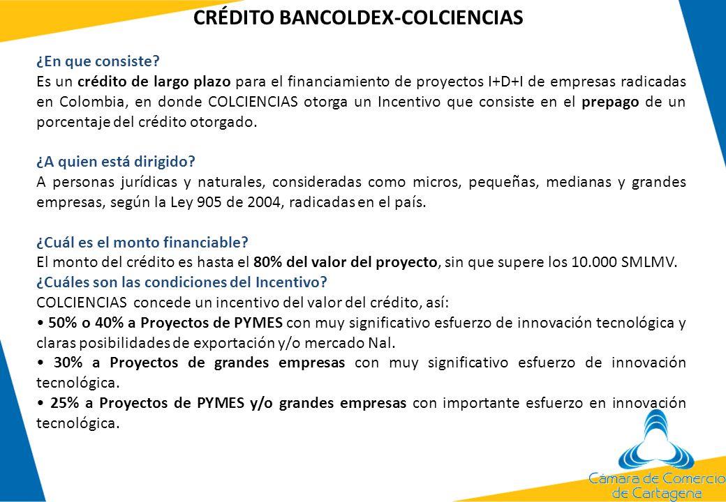 ¿En que consiste? Es un crédito de largo plazo para el financiamiento de proyectos I+D+I de empresas radicadas en Colombia, en donde COLCIENCIAS otorg