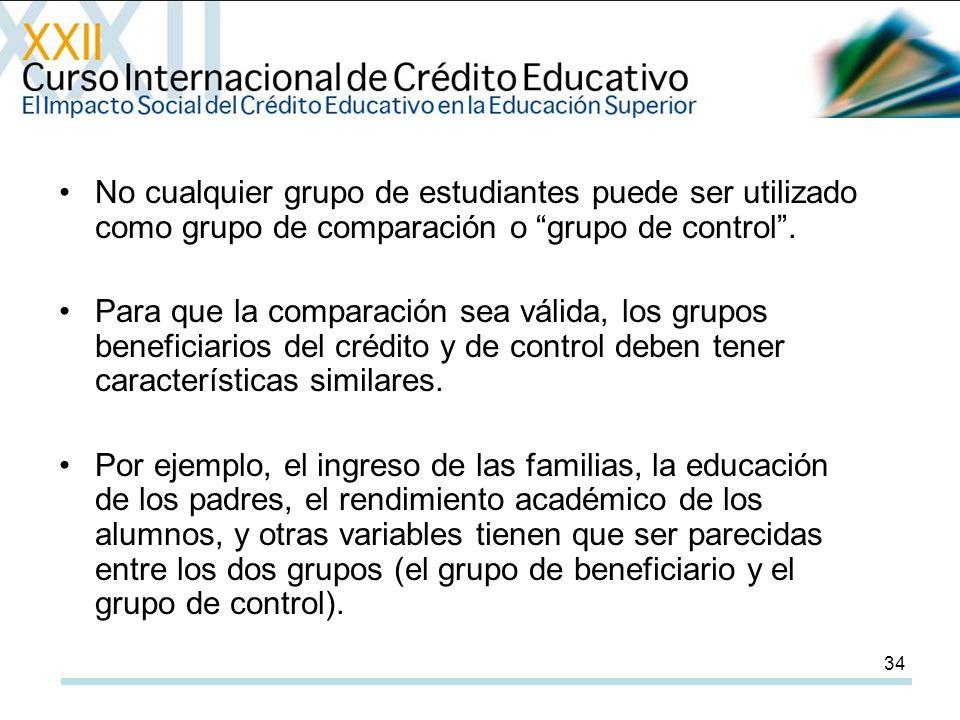 34 No cualquier grupo de estudiantes puede ser utilizado como grupo de comparación o grupo de control.