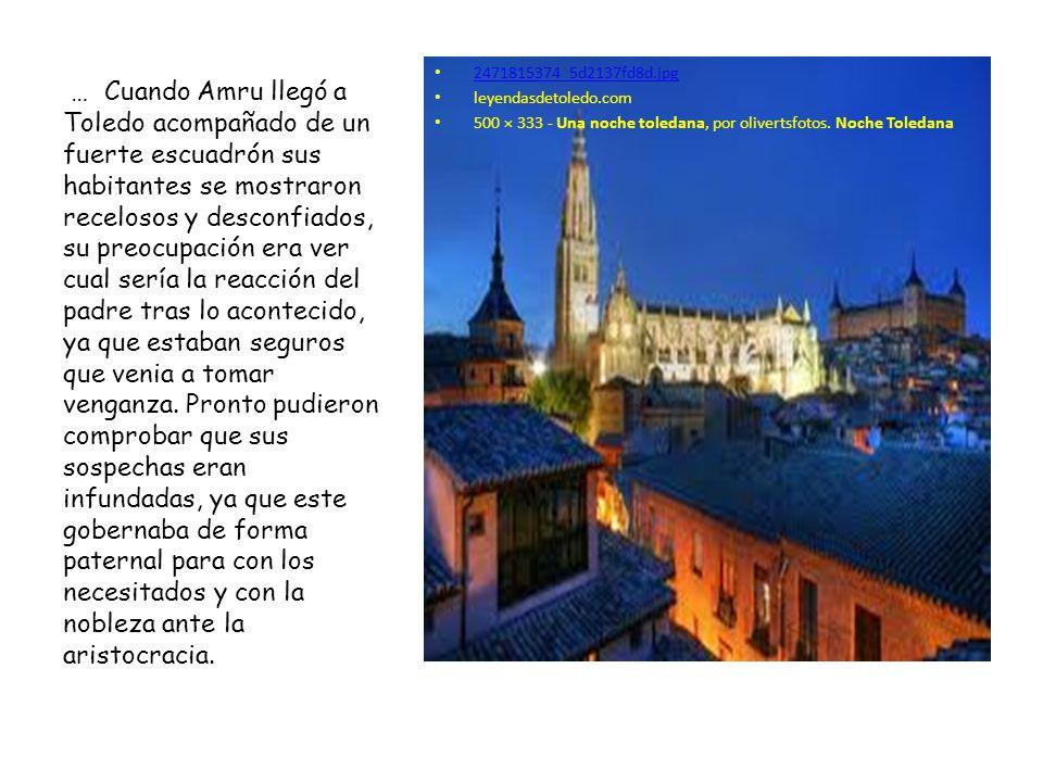 2471815374_5d2137fd8d.jpg leyendasdetoledo.com 500 × 333 - Una noche toledana, por olivertsfotos. Noche Toledana … Cuando Amru llegó a Toledo acompaña