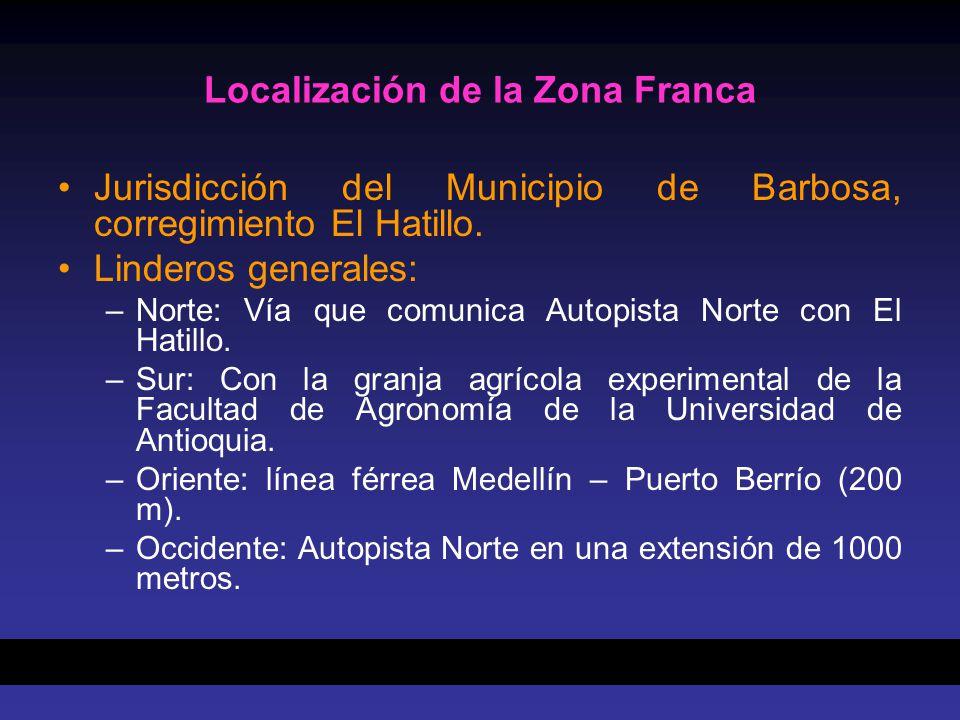 Localización de la Zona Franca Jurisdicción del Municipio de Barbosa, corregimiento El Hatillo. Linderos generales: –Norte: Vía que comunica Autopista