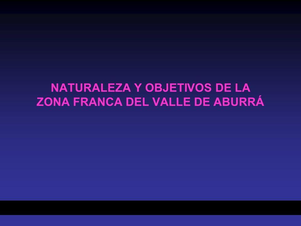 NATURALEZA Y OBJETIVOS DE LA ZONA FRANCA DEL VALLE DE ABURRÁ