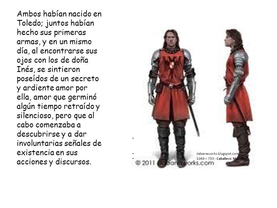 dabanaworks.blogspot.com 1069 × 753 - Caballero Medieval Ambos habían nacido en Toledo; juntos habían hecho sus primeras armas, y en un mismo día, al