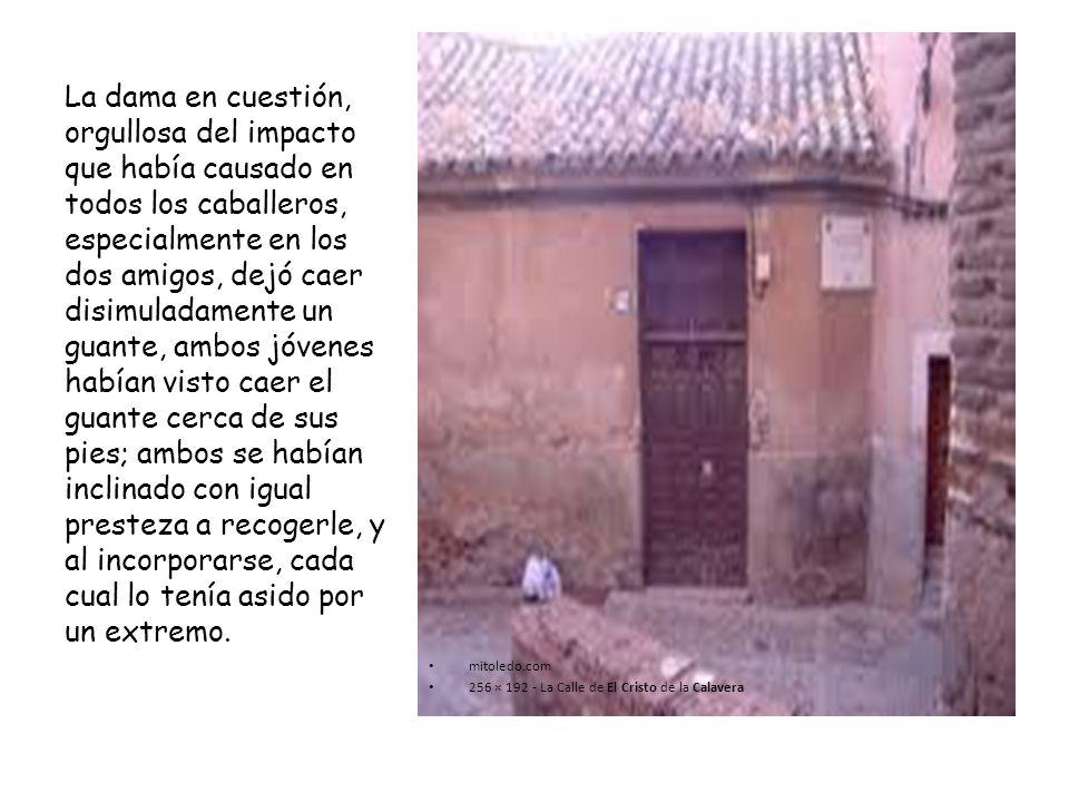 mitoledo.com 256 × 192 - La Calle de El Cristo de la Calavera La dama en cuestión, orgullosa del impacto que había causado en todos los caballeros, es