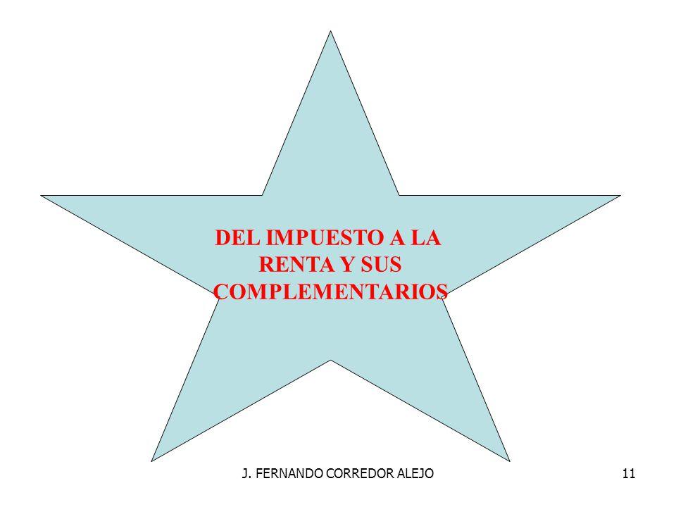 J. FERNANDO CORREDOR ALEJO11 DEL IMPUESTO A LA RENTA Y SUS COMPLEMENTARIOS