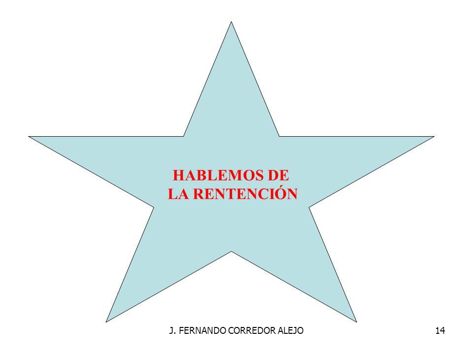 J. FERNANDO CORREDOR ALEJO14 HABLEMOS DE LA RENTENCIÓN