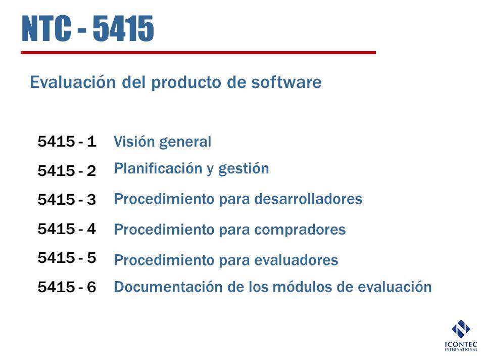 NTC - 5415 Evaluación del producto de software 5415 - 1 5415 - 2 5415 - 3 5415 - 4 5415 - 5 5415 - 6 Visión general Planificación y gestión Procedimie