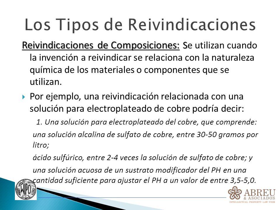 Los Tipos de Reivindicaciones Reivindicaciones de Composiciones: S Reivindicaciones de Composiciones: Se utilizan cuando la invención a reivindicar se