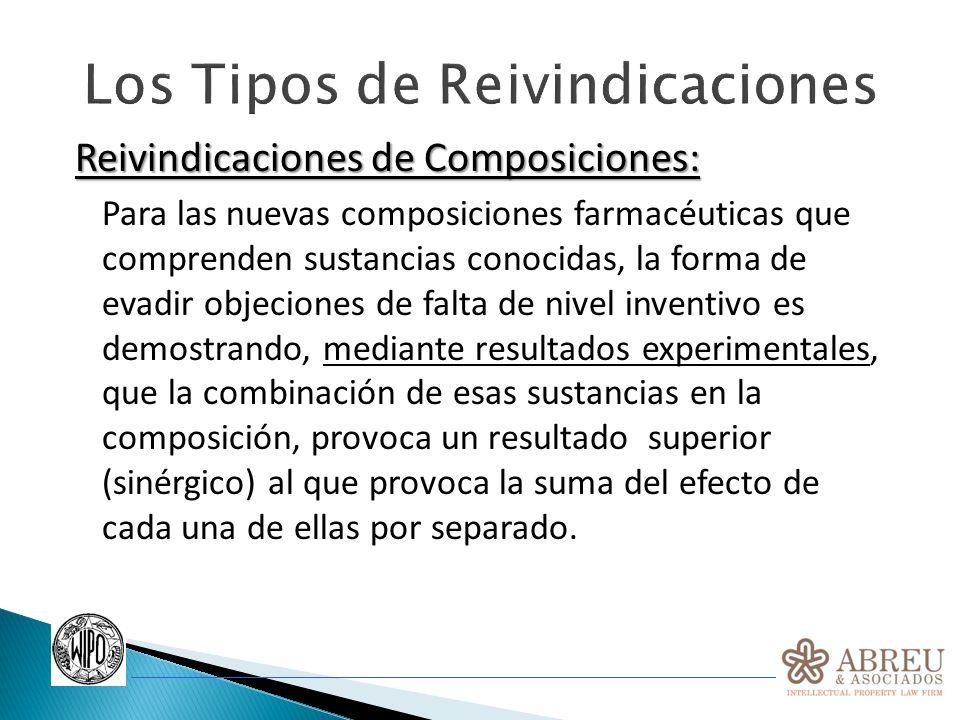 Los Tipos de Reivindicaciones Reivindicaciones de Composiciones: Para las nuevas composiciones farmacéuticas que comprenden sustancias conocidas, la f