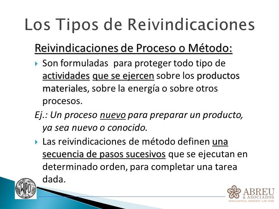 Los Tipos de Reivindicaciones Reivindicaciones de Proceso o Método: actividadesque se ejercenproductos materiales Son formuladas para proteger todo ti