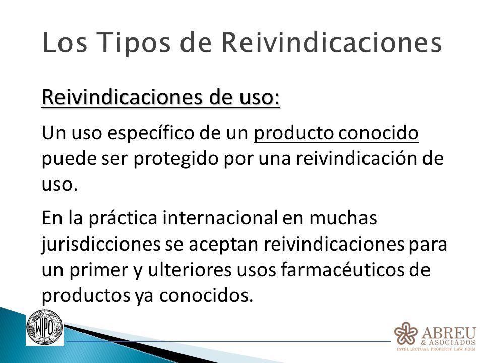 Los Tipos de Reivindicaciones Reivindicaciones de uso: Un uso específico de un producto conocido puede ser protegido por una reivindicación de uso. En