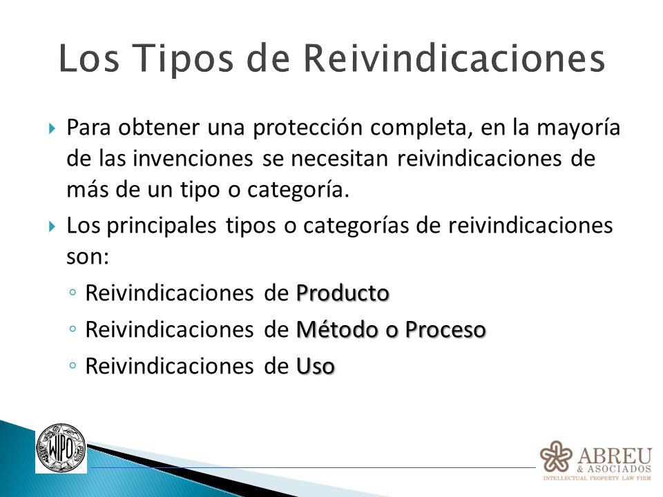 Los Tipos de Reivindicaciones Para obtener una protección completa, en la mayoría de las invenciones se necesitan reivindicaciones de más de un tipo o