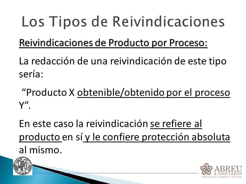 Los Tipos de Reivindicaciones Reivindicaciones de Producto por Proceso: La redacción de una reivindicación de este tipo sería: Producto X obtenible/ob