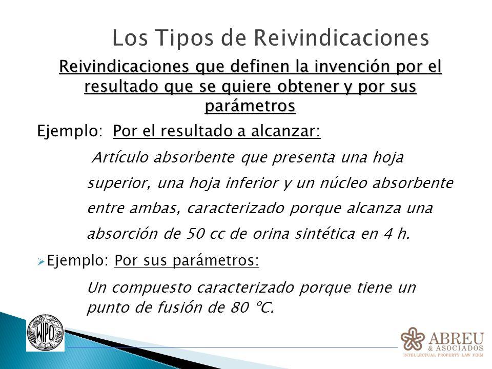 Los Tipos de Reivindicaciones Reivindicaciones que definen la invención por el resultado que se quiere obtener y por sus parámetros Ejemplo: Por el re