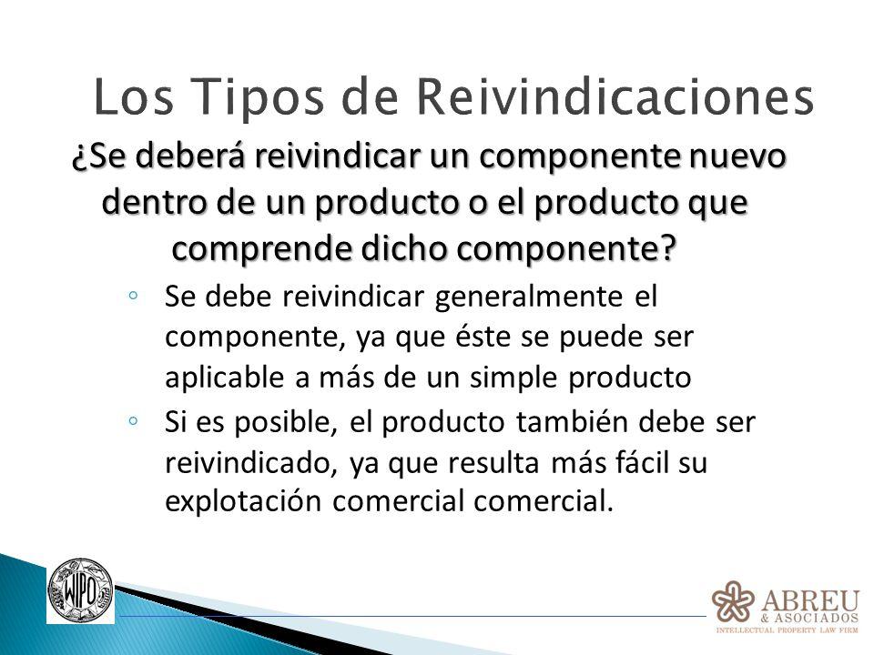 ¿Se deberá reivindicar un componente nuevo dentro de un producto o el producto que comprende dicho componente? ¿Se deberá reivindicar un componente nu