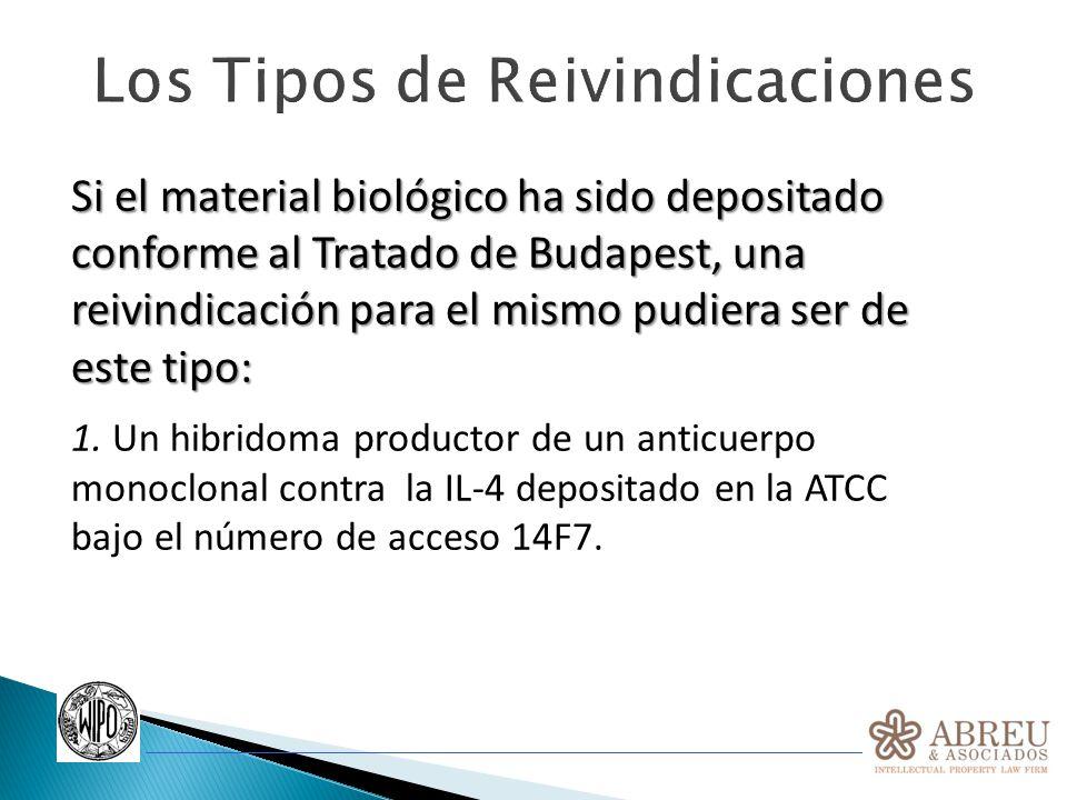 Los Tipos de Reivindicaciones Si el material biológico ha sido depositado conforme al Tratado de Budapest, una reivindicación para el mismo pudiera se